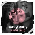 Kaien Cruz – Dangerous