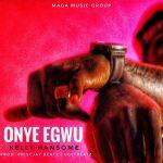 Kelly Hansome – Onye Egwu