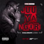 Khaligraph Jones – Juu Ya Ngori