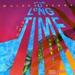 Maleek Berry Ft. Chip – Love U Long Time