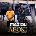 Maxiou – Aboki Ft Zaga Bambo