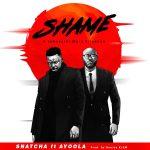 Snatcha – Shame ft. Ayoola