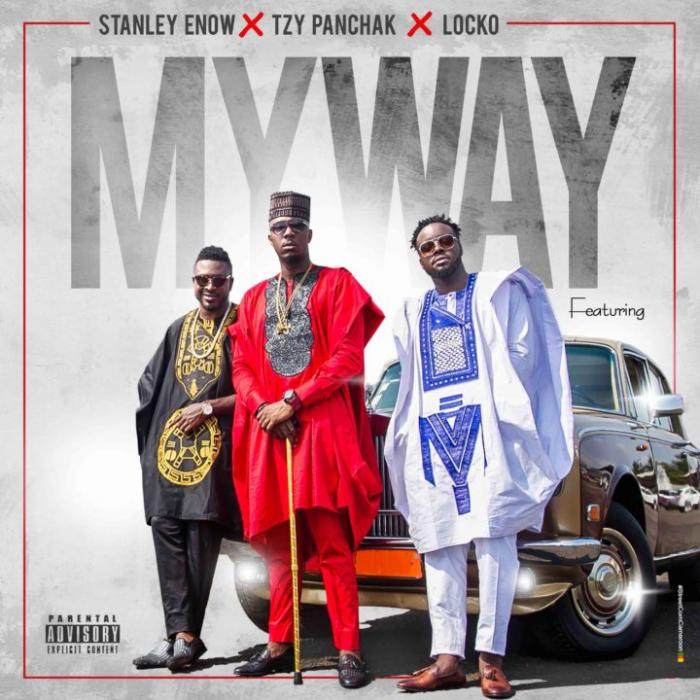Mp3 Download – Stanley Enow – My Way ft  Locko & Tzy Panchak