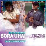 Willy Paul – Bora Uhai Ft. Khalighraph Jones