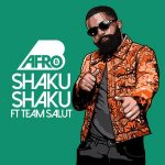 Afro-B – Shaku Shaku Ft. Team Salut