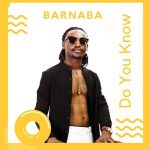 Barnaba – Do You Know