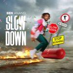 Ben Anansi – Slow Down