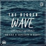 Chanda Mbao – The Bigger Wave ft. Da L.E.S, Laylizzy & Scott