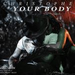Christopher – Your Body