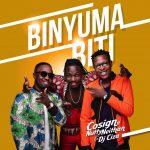 Cosign – Binyuma Biti ft. Nutty Neithan and DJ Ciza