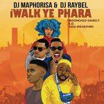 Dj Maphorisa, Dj Raybel – iWalk Ye Phara Ft. Moonchild Sanelly, K.O & Zulu Mkhathini