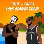 Don Ee – Love Coming Down Ft. Davido