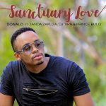 Donald – Sanctuary Love Ft. Dj Tira, Zanda Zakuza & Prince Bulo