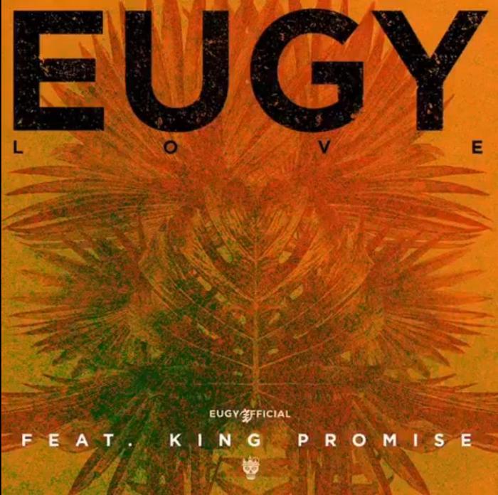 Eugy – L.O.V.E Ft. King Promise