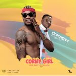 Expensive – Corny Girl ft. Klever Jay