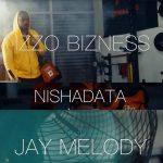 Izzo Bizness – Nishadata Ft. Jay Melody