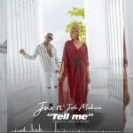 Jux Ft. Joh Makini – Tell Me