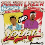 Major Lazer – Loyal ft. Kizz Daniel & Kranium