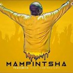 Mampintsha – Phakamisa Ft. Campmasters