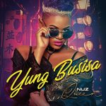 Nuz Queen – Yung Busisa