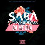 SABA – Ca Me Dja Ft. DJ Kedjevara