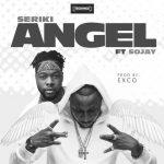 Seriki – Angel Ft. Sojay