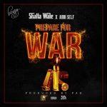 Shatta Wale x Addi Self – Prepare for War
