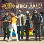 Morgan Heritage – Africa x Jamaica Ft. Diamond Platnumz & Stonebwoy