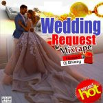 Dj Bhizzy – Wedding Request