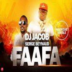 DJ Jacob – Faafa Ft. Serge Beynaud