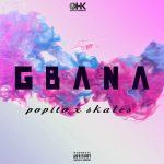 Popito & Skales – Gbana