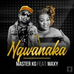 Master KG – Ngwanaka ft. KhoiSan Maxy