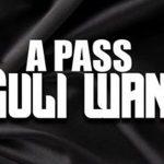 A pass – Guli Wano