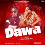 Q Chief – Dawa Ft Country Boy