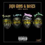 YBNL Mafia (Picazo, Yomi Blaze, Davolee, Limerick) – Juju, Guns & Roses