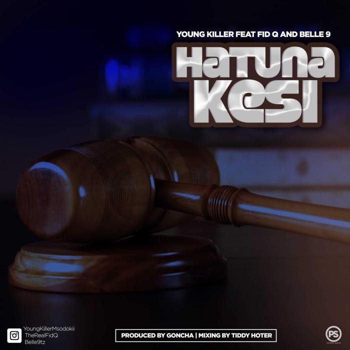 Young Killer – Hatuna Kesi Ft. Fid Q & Belle 9