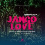 Arrow Bwoy – Jango Love