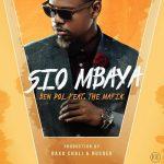 Ben Pol – Sio Mbaya ft The Mafik