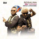 BM – Rosalina (Remix) Ft Awilo Longomba