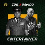 CDQ – Entertainer Ft. Davido