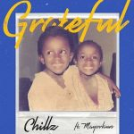 Chillz Ft. Mayorkun – Grateful