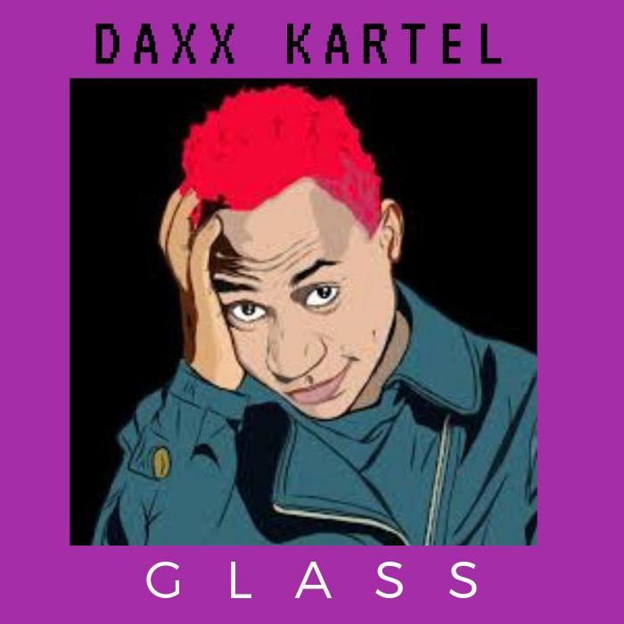 Mp3 Download – Daxx Kartel - Glass – Audio – Naijaturnup