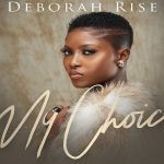 Deborah Rise – My Choice