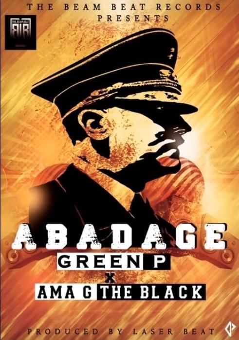 Green P - Abadage ft Ama G The Black