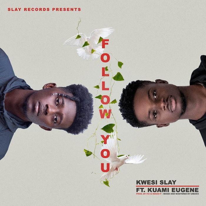 Kwesi Slay – Follow You ft. Kuami Eugene