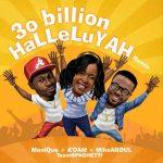 Mike Abdul X Monique X A'dam – 30 Billion Halleluyah Remix