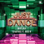 Mo Flava – Just Dance ft. Kayvee & Busi N