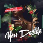 Mr Play – You Decide ft. Demarco X Adekunle Gold