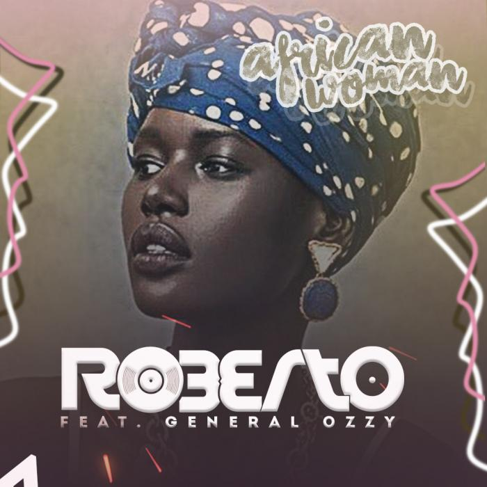 Mp3 Download – Roberto – African Woman Ft  General Ozzy