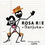 Rosa Ree – Banjuka